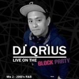 THE BLOCK PARTY (MIX 2) - KIIS 106.5 FM (2000's R&B) - Dj Qrius