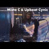 Mista C & Upbeat Cynic