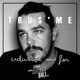 TRUS'ME - Exclusive Mix for Secret Bali Life.