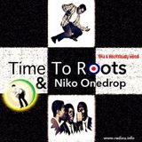 Time To Roots - 21 - 2 - 2016 - Ska & Rocksteady Mood & Niko Onedrop Session.
