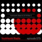 Yoshitoshi Radio 075 - Best of 2018 Part 2