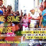 #MAKE SOME NOISE    FM Blue 105.3 La Plata ARG   27/9/2013