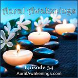 Aural Awakenings: Episode 34