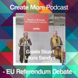 #Ep22 - EU Referendum Debate - Gisela Stuart & Laura Sandys