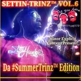 "SETTIN-TRINZ VOL.6 ""DA #SummerTrinz EDITION! (CELEBRATING 400 SUBSCRIBERS ON MIXCLOUD!)"