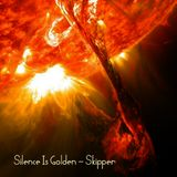 SILENCE IS GOLDEN - SKIPPER DFS