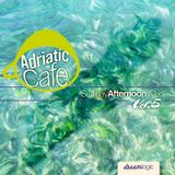 Adriatic Cafe-Sunday Afternoon Mix Vol.5