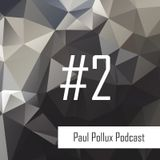 Paul Pollux - Podcast #2 | 04.05.2017