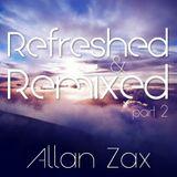 Allan Zax - Refreshed & Remixed Part 2 (Progressive House)