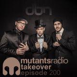 DBN On Mutants Radio. Episode 200
