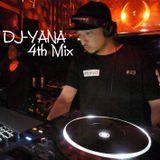 DJ-Yana 4th MIX!!!