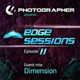 Photographer presents Edge Sessions 011 (incl. Dimension Guest Mix) 20.05.2014