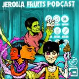 Jerona Fruits Podcast Vol. 17 - Dadcast - Take a look at the world (DTYB)