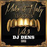 Make It Nasty vol.3 - DJ DENS