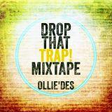 Ollie`des - Drop That Trap! Mixtape