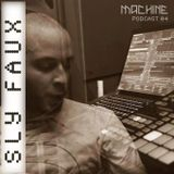 MACHINE 04 ::: Sly Faux (Live)