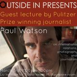 New UBC IR photo-journal 'Outside In' and their talk by Pulitzer-winning journalist Paul Watson