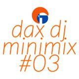 MiniMix #03 DAX DJ