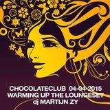 Chocolateclub  - April 4th 2015 - Warming the Loungeroom - Dj Martyn Zij