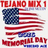 TEJANO MIX 1 MEMORIAL DAY WEEKEND 2016 DJ JIMI M