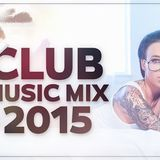 New Best Dance Music 2015 - Electro House Dance Club Mix - Best Of EDM Party Dance Mix