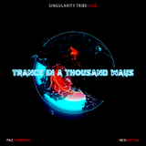 Trance in a Thousand Ways - Singularity Tribe - Live