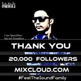 Meraj Uddin Khan Pres. Feel The Sound Ep. 125 (20K Thanking Special)