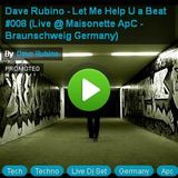 Dave Rubino - Let Me Help U a Beat #008 (Live @ Maisonette ApC - Braunschweig Germany)