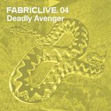 Deadly Avenger - FabricLive 04