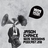1605 Podcast 218 with Jason Chance