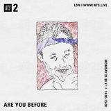 Are You Before - 21st August 2017