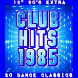 "12"" 80's : CLUB HITS 1985"