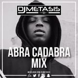 #AbraCadabra Mix | Tweet @DJMETASIS | Follow Spotify: DJ Metasis
