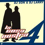 La Cosa Nostra vol.4, DJ Larry & Dj Son