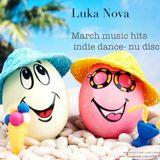 Luka Nova-March music hits 2016