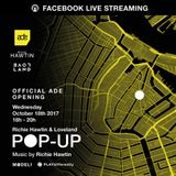 Richie Hawtin - Live @ Loveland, Opening ADE 2017 Pop-Up (Amsterdam, NL) - 18.10.2017