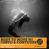 Body To Move w/ Cervo & Contours 14th June 2017