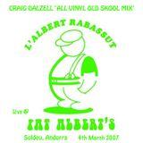 Craig Dalzell Live @ Fat Albert's, Soldeu Andorra 4th March 2007 (All Vinyl Old Skool Mix)