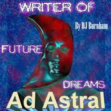 Ad Astral Science Fiction Podcast Episode 27: Writer of Future Dreams