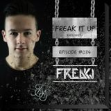 FREAKJ Presents 'Freak It Up' Radioshow - Episode #034