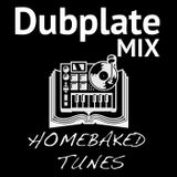 Homebaked Tunes - Dubplate Mix