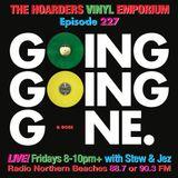The Hoarders Vinyl Emporium 227 - 'Going Going Gone'