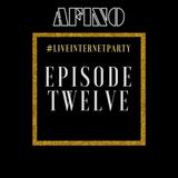 Afino - #LiveInternetParty: Episode 12
