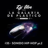La Galaxia de Plástico #35 - Sonido Hip-Hop pt.2
