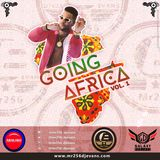 Going Africa vol.1 - @mr256djevans GALAXY DEEJAYz LOUDHOUSE_ENT