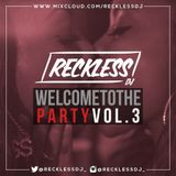 @RECKLESSDJ_ - Welcome To The Party: Vol. 3
