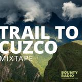 Trail To Cuzco Mixtape: Cumbia and Andean beats 4 • Luzmila Carpio, Copia Doble, Lulacraza, Tribilin