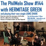 The PhilMeIn Show #144 with Hermitage Green