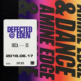 2018.06.17 - Amine Edge & DANCE @ Defected - Eden, Ibiza, SP