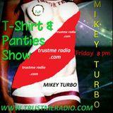T SHIRT &  PANTIE SHOW ON TRUSTMERADIO 3 07 2015